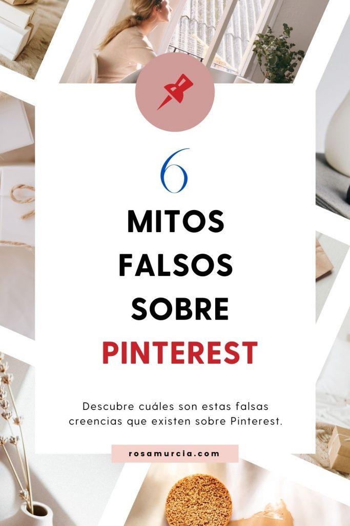 Descubre cuáles son los 6 mitos sobre Pinterest que son falsos. Empieza a usar Pinterest para tu negocio digital, genera nuevas visitas web y clientes nuevos.