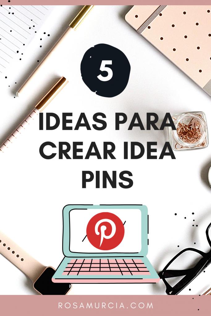 5 Ideas para crear Idea Pins de Pinterest